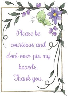 "Please don't ""Over-Pin"" my boards!! And, then at least be courteous enough to follow the board!"