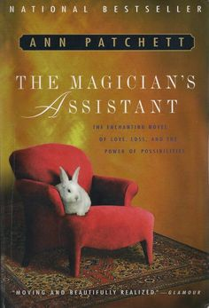 """The Magician's Assistant by Ann Patchett. Harcourt Brace & Co., 1997. """" """"If you've had good gin on a hot day in Southern California with the people you love, you forget Nebraska. The two things cannot coexist. The stronger, better of the two wins.""""  ― Ann Patchett, The Magician's Assistant"""
