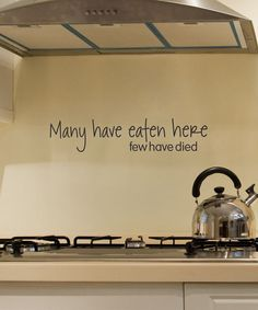 'Many Have Eaten Here' Wall Decal.  This needs to be on my kitchen wall.