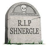 RIP Shnergle