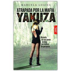 Atrapada por la mafia yakuza – Marcela Loaiza - Grupo Planeta  http://www.librosyeditores.com/tiendalemoine/4227-atrapada-por-la-mafia-yakuza--9789584239969.html  Editores y distribuidores