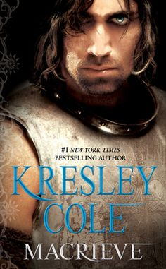 Macrieve by Kresley Cole. Just started this book and can't wait to see what happens to Will and Chloe. Love how she interweaves her stories.