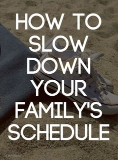 Try these strategies to eliminate the schedule clutter that results in overscheduling for both our kids and our own lives.