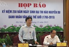 Various activities to celebrate the 250th birth anniversary of great poet Nguyen Du   (TITC) – At the press conference held on November 17, 2015, Deputy Minister of Culture, Sports and Tourism, Mr. Vuong Duy Bien informed a wide range of activities to celebrate the 250th birth anniversary of Nguyen Du (1765-2015) – a national great poet and World Cultural Celebrity.    Vietnam Tour Expert Help: www.24htour.com Halong Bay Cruises Tour  Expert Help: www.halongcr