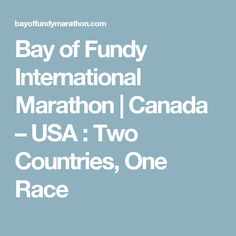 Bay of Fundy International Marathon | Canada – USA : Two Countries, One Race