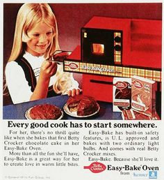Easy Bake Oven...I used to make my Dad all kinds of horrifying things...and he ate ALL of them :)