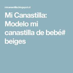 Mi Canastilla: Modelo mi canastilla de bebé# beiges