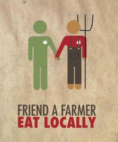 Friend a farmer ; eat locally ! / Soyez l'ami d'un fermier ; mangez local !