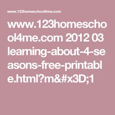 www.123homeschool4me.com 2012 03 learning-about-4-seasons-free-printable.html?m=1