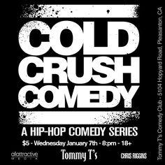 New event 2015 COLD CRUSH COMEDY SHOW Tommy T's Pleasanton  Ca.. Iconic