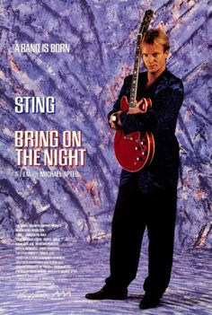 """poster to promote the Michael Apted concert movie """"Bring On The Night"""" (1986) - featuring Sting's first band procect after the """"first"""" split of The Police."""