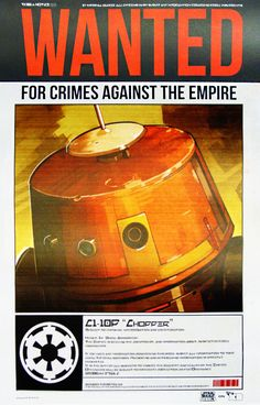 "Star Wars Rebels - C1-10P a.k.a. ""Chopper"" Wanted Poster"