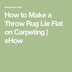 How to Make a Throw Rug Lie Flat on Carpeting Carpet Runner, Throw Rugs, Flat, Bass, Area Rugs, Dancing Girls, Flat Shoes