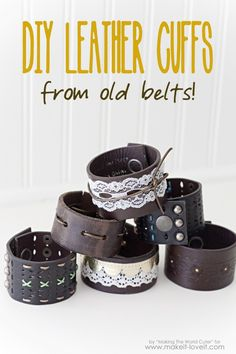 DIY Leather Cuffs from Old Belts I love them and wear them all the time! Have any old belts that you never wear but are still really cute? turn them into leather bracelet cuffs!