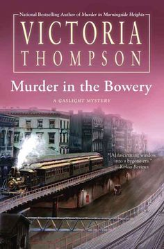 """Read """"Murder in the Bowery"""" by Victoria Thompson available from Rakuten Kobo. The latest Gaslight Mystery from the bestselling author of Murder in Morningside Heights finds Sarah Brandt and Frank Ma. New Mystery Books, Mystery Novels, Mystery Series, Mystery Thriller, Murder Mysteries, Cozy Mysteries, Sherlock Holmes, Good Books, Books To Read"""