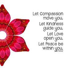 Compassion, kindness , love, peace