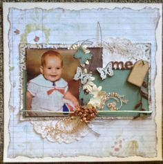 ME scrap layout by Toni Herron..  this won 1st place at the local show..baby photo..  https://www.facebook.com/scrapcrazy.customcreations