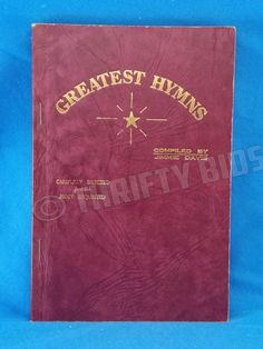 Greatest Hymns compiled by Jimmie Davis Selected from the Most Requested