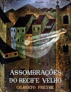 Assombrações do Recife Velho Gilberto Freyre, ilustrado por Lula Cardoso Ayres