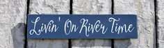 River House Decor, River Sign, Hand Painted Living On River Time Quote Custom Wood Plaque Porch Cabin Cottage Wall Hanging Outdoor