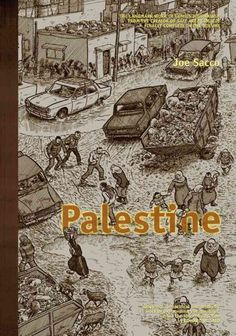 """Doubtless, the Middle East is a place with much history, politics, and conflicts that many Americans struggle to understand.  """"Palestine"""" is a two-part graphic novel based on several months of research and hundreds of interviews which will help shed light this important part of our world.  Winner of an American Book Award, 1996.  By Joe Sacco."""