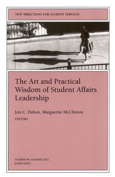 The Art and Practical Wisdom of Student Affairs Leadership: New Directions for Student Services (J-B SS Single Issue Student Services) Senior Student, Student Life, Student Learning, Book Projects, Higher Education, The Ordinary, Affair, Leadership, Wisdom