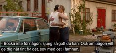 sov med det i famnen. Word Up, All Or Nothing, People Like, Movie Quotes, Storytelling, Love Story, Movie Tv, Tv Series, Tv Shows