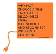 Why not choose a time each day to disconnect from technology and reconnect with your children? GREAT reminder! #disconnect #religiousquote #freeprintable