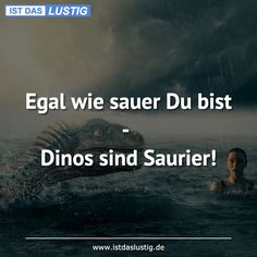No matter how angry you are - dinosaurs are dinosaurs! - No matter how angry you are – dinosaurs are dinosaurs! Nicola Tesla, Haha, Funny Messages, Sarcastic Quotes, Twisted Humor, True Words, Funny Kids, Make You Smile, Funny Jokes