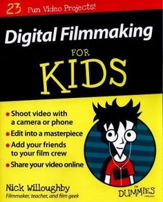 """New to the Library! May 2016 """"Digital Filmmaking for Kids for Dummies"""" By Nick Willoughby #FilmSchoolsReview #digitalphotographyforkids #DigitalFilmSchool"""
