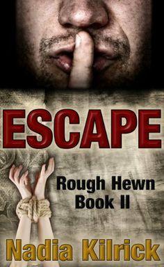 Escape (Rough Hewn) by Nadia Kilrick, http://www.amazon.com/dp/B00GHTAVJI/ref=cm_sw_r_pi_dp_Sz.Osb06X8SWT