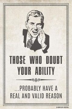 Those Who Doubt Your Ability Poster – Pointless Posters