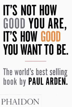 It's Not How Good You Are, It's How Good You Want to Be   General Non-fiction   Phaidon Store