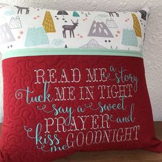 """Reading pillow case AND form with the saying """"read me a story tuck me in tight say a sweet prayer and kiss me good night""""My home is smoke and pet free. Pillow Embroidery, Embroidery Stitches Tutorial, Embroidery Software, Machine Embroidery Applique, Embroidery Patterns, Book Pillow, Reading Pillow, Book Quilt, Pillow Talk"""