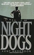 Night Dogs by Kent Anderson:  Night Dogs is a novel that takes place in Portland in the'70s. James Crumley has called it the best police story he has ever read, and I would have to agree. The dialogue is so strong that it cries out to be filmed by...