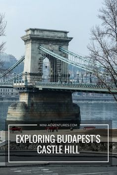 Taking a walk across the Danube to the stunning surroundings of Budapest's Castle Hill