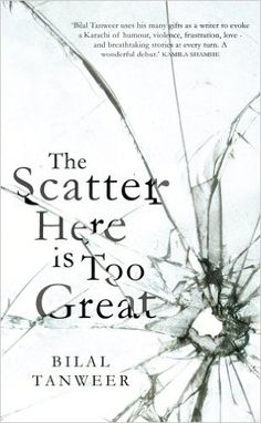 The scatter here is too great / Bilal Tanweer.-- London :      Jonathan Cape, 2014 en http://absysnet.bbtk.ull.es/cgi-bin/abnetopac?TITN=519938