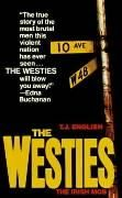 The Westies: Inside New York's Irish Mob: English, T. J.