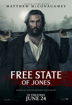 """Free State of Jones 2016 - Ignore the poor rotten tomato ratings and """"hollywoody"""" trailer. This is an emotionally charged and educational film with some exceptional scenes. Well worth seeing."""