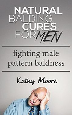 Remedies For Hair Loss: The Most Effective, Solution to Finally Stop Hair Loss And Prevent Balding ( Hair Loss Prevention, Fighting Male Pattern Baldness): Natural Balding Cures for Men, http://www.amazon.com/dp/B00LMD7WQO/ref=cm_sw_r_pi_awdm_SnHCvb117NMYA