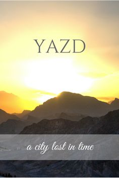 Yazd in Iran... a city lost in time. What you should visit while visiting Yazd?