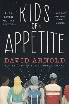 Kids of Appetite, by David Arnold | 23 YA Books That, Without A Doubt, You'll Want To Read This Fall