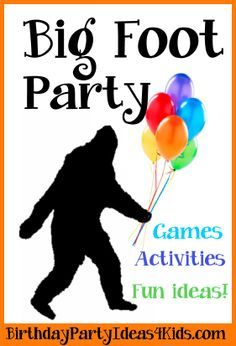 Big Foot Party Ideas!   We've found them!  All the best Bigfoot party ideas…