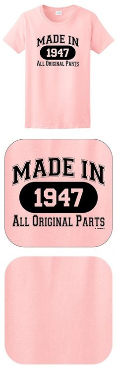 70th Birthday Party Supplies 70th Birthday Gift Made 1947 All Original Parts Ladies T-Shirt Large Light Pink