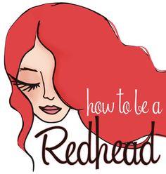 Website - How To Be A Redhead http://www.facebook.com/howtobearedhead