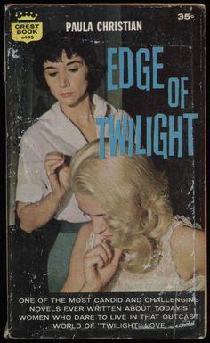 Paula_Christian - Edge of twilight / Lesbian Pulp Fiction Arte Pulp Fiction, Pulp Fiction Book, Vintage Lesbian, Lesbian Love, Vintage Girls, Roman Photo, Nostalgia, Pulp Magazine, Vintage Comics