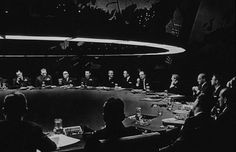 """""""Gentlemen, you can't fight in here! This is the War Room."""" DR. STRANGELOVE"""