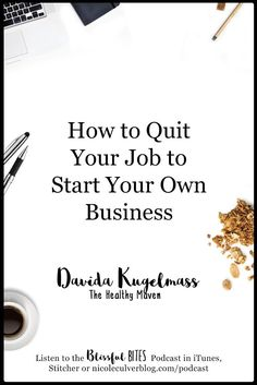 How to Quit Your Job to Start Your Own Business with Davida Kugelmas