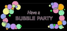 Have a Bubble Party--several good bubble party ideas here.  My favorite is the bubble art.