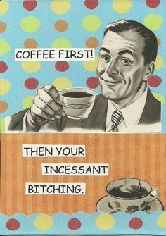 Coffee First Funny Greeting Card Mature by MicheleLittlefield, $3.75
